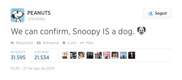 """Mensagem escrita pelos criadores: """"Nós podemos confirmar, Snoopy É um cachorro."""""""